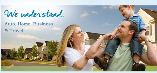 We understand. Auto, Home, Business & Travel.